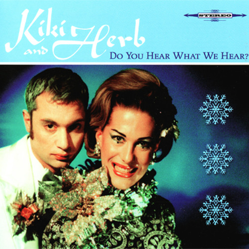 Kiki & Herb - Do You Hear What We Hear ?