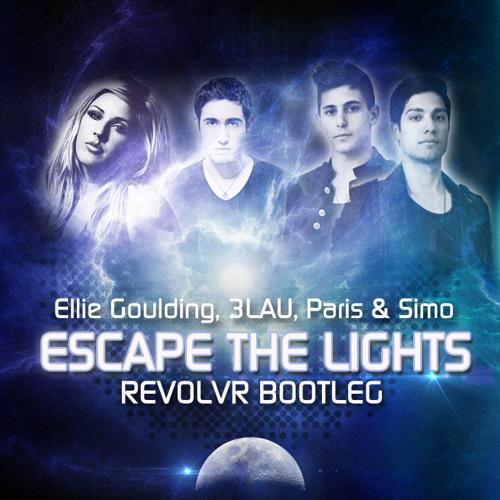 Ellie Goulding, 3LAU, Paris & Simo - Escape The Lights (Revolvr Bootleg)[Free Download]