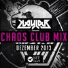 Kaylab - Chaos Club Mix - Dezember 2013 (Remastered)