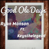 Good Ole Days ft. Keysthelegend (Prod. By Yo G $)