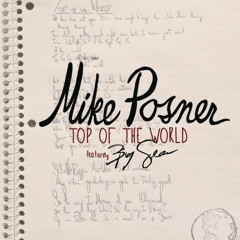 Mike Posner - Top Of The World feat. Big Sean (prod Diplo & Benny Blanco)