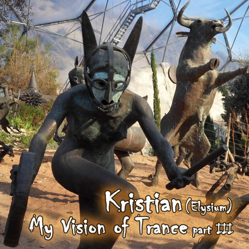Kristian (Elysium) - My Vision Of Trance  Part III
