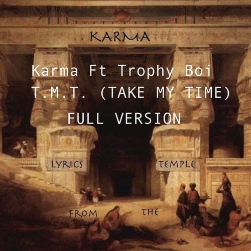 Karma Ft Trophy Boi - T.M.T. (Take My Time)