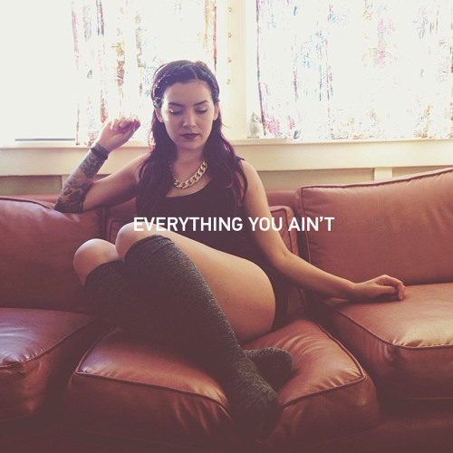 Everything You Ain't