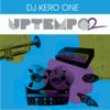 Dj Kero One - Uptempo pt. 2 - Soul Electronic MIX (2014)