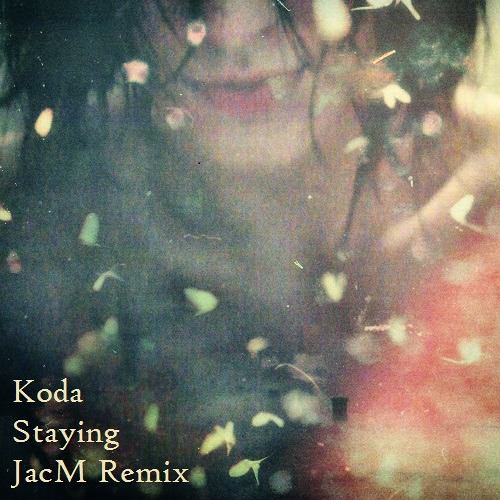 Koda - Staying (JacM Remix)
