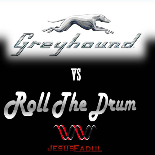 GreyHound VS Roll The Drum - Jesus Fadul (Mashup)