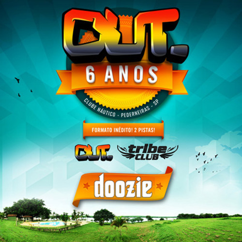 Doozie @ OUT 6 Anos (Tribe Club) Special Set!!!