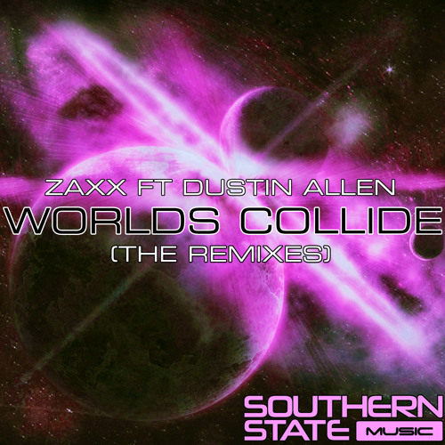 Zaxx ft Dustin Allen - Worlds Collide (Somna Remix - Sample)