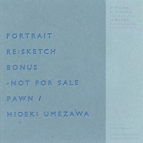 "Painted Wall (Shohei Amimori Remix), Bonus Track from Pawn/Hideki Umezawa ""Portrait Re:Sketch"""