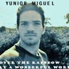 YUNIOR MIGUEL - OVER THE RAINBOW WHAT A WONDERFUL WORLD  COVER 2013