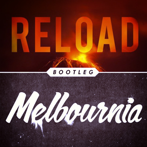 Reload Melbournia (Timmy Trumpet Bootleg)