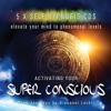 Superconsciousness Hypnosis Sample
