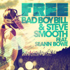 Bad Boy Bill & Steve Smooth - Free ft. Seann Bowe (Kriptz Remix)