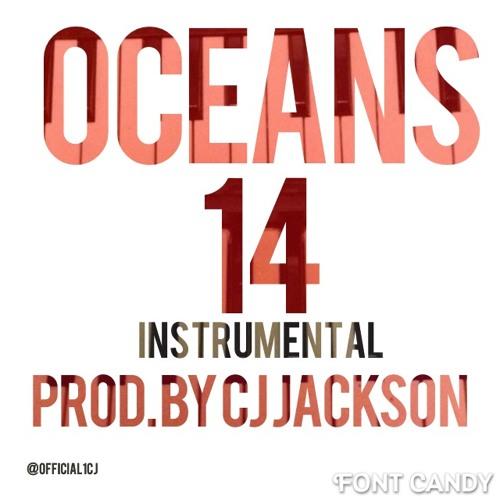 Oceans 14 [prod By CJ Jackson]