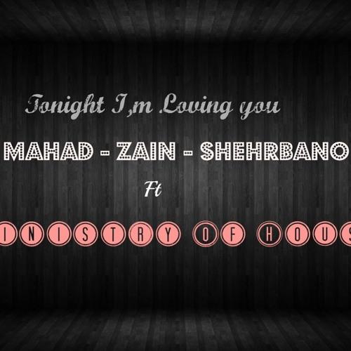 Tonight - Mahad - Shehrbano - Zainster Ft [ Minsitry Of House ] Official - Release