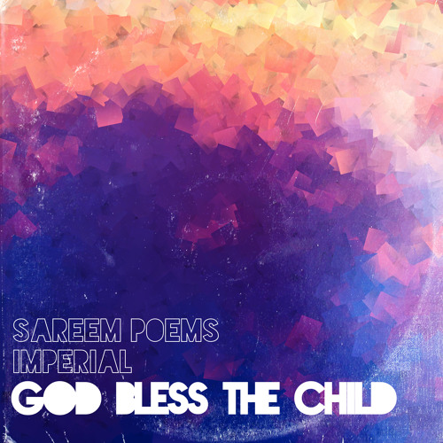God Bless The Child - Sareem Poems & Imperial