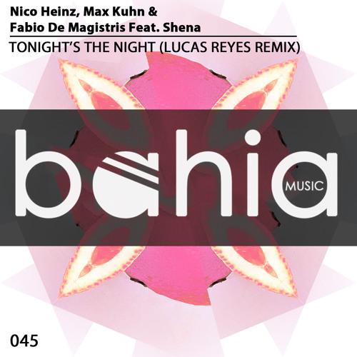 Nico Heinz, Max Kuhn & Fabio De Magistris Feat. Shena - Tonight's The Night (Lucas Reyes Remix)