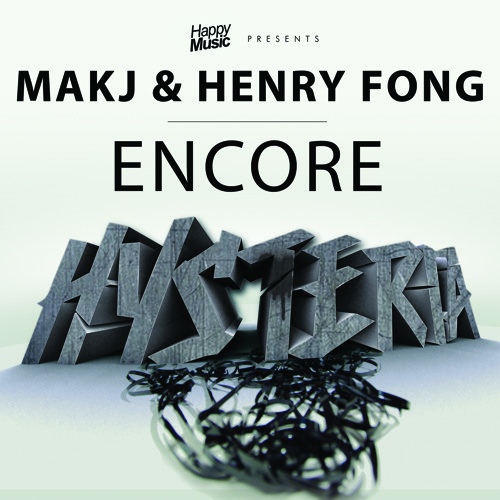 MAKJ & Henry Fong - Encore (Radio Edit)