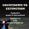 Countdown to Extinction Podcast – Episode #5 with Daniel O'Sullivan.