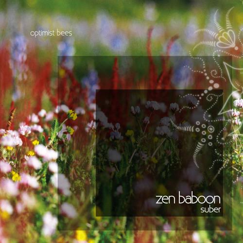 Zen Baboon - Optimist Bees - SoundMixed Zen Baboon Suber