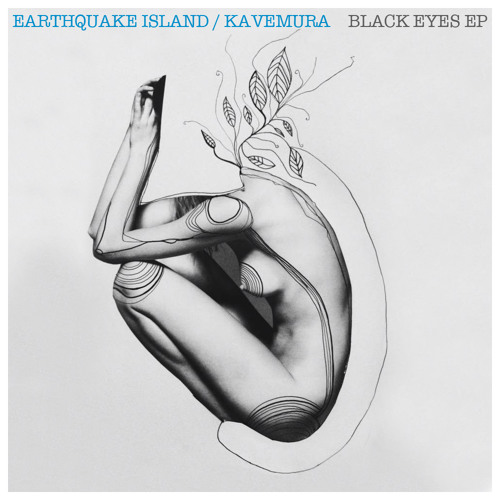 Black eyes EP - Earthquake Island + Kavemura