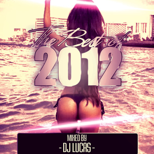 The Hype - Best of 2012 (Mixed by DJ Lucas)