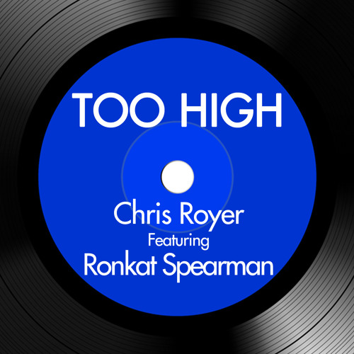 Chris Royer feat Ronkat Spearman - Too High (Jeremy Sylvester Remix)