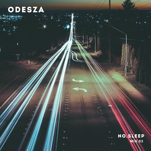 ODESZA - NO.SLEEP - Mix.02