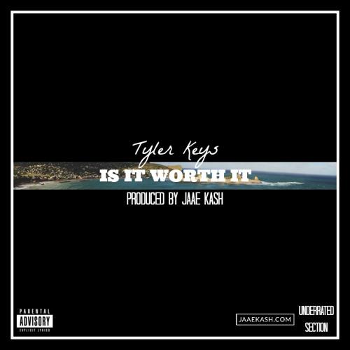 Is It Worth It (Prod. By Jaae Kash)