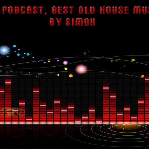 Exclusive Podcast, Best Old House Music Mixed By Simox
