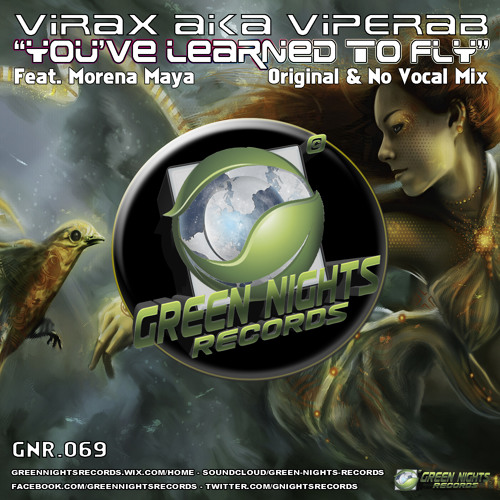 VIRAX feat MORENA MAYA - YOU'VE LEARNED TO FLY (ORIGINAL MIX) demo GNR-069 on sale 29/12/2013!!!