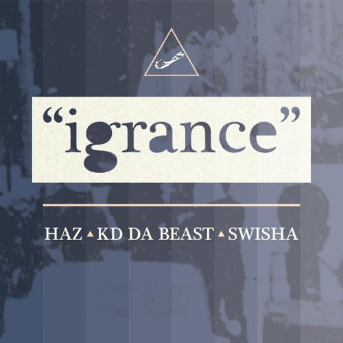 IGRANCE - HAZ feat. KD Da Beast & Swisha