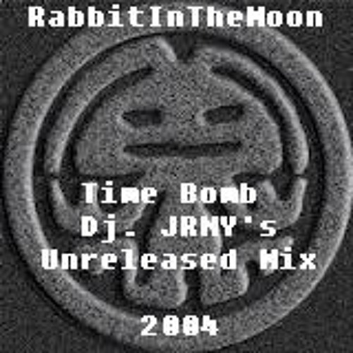 Rabbit In The Moon - Time Bomb - JRNY's Unreleased Vault Mix 2004
