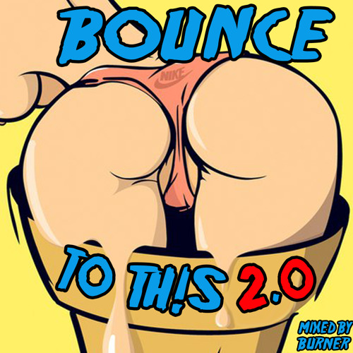 BOUNCE TO THIS 2.0 (MIXTAPE)