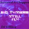 Still Fly - Big Tymers (Bolted Down And Chopped By DJ DM214)