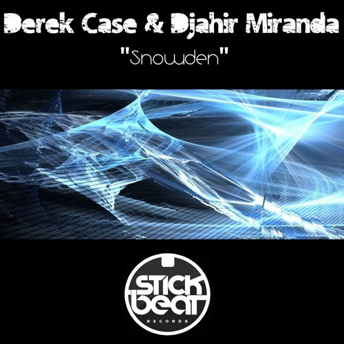 DJahir Miranda & Derek Case - Snowden (Original  Mix) Souncloud