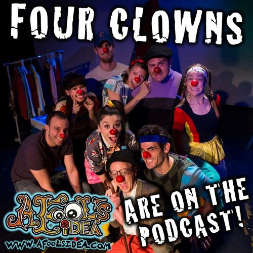 Ep. 04 - Four Clowns - A Fool's Idea the Podcast