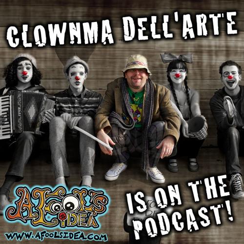 EP. 08 - ClownMa' dell'Arte - A Fool's Idea the Podcast