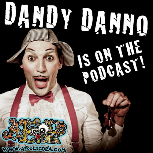 Ep. 12 - Dandy Danno - A Fool's Idea the Podcast
