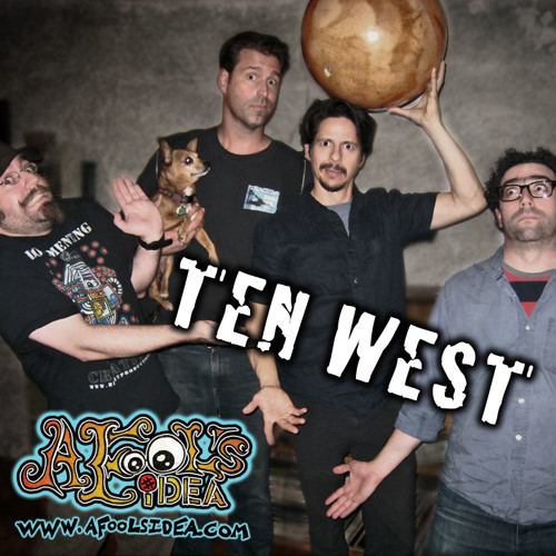 Ep. 17 - Ten West - A Fool's Idea the Podcast