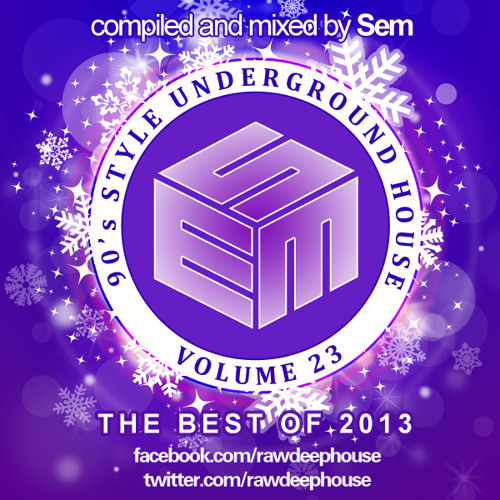 Sem the best of 2013 90 39 s style underground house vol for Best 90s house tracks