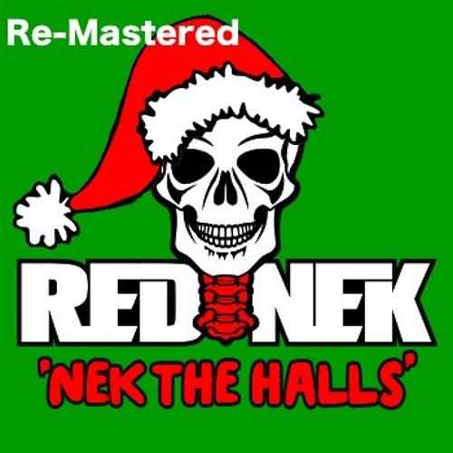 Rednek - Nek The Halls (Re Mastered 2014) FREE DL