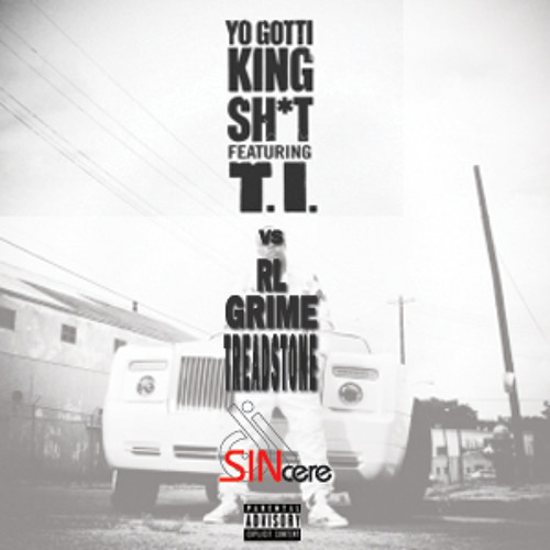 Yo Gotti ft T.I. - King Treadstone (SINcere Bootleg)