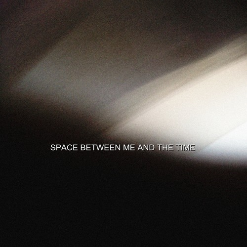 Space Between Me And The Time