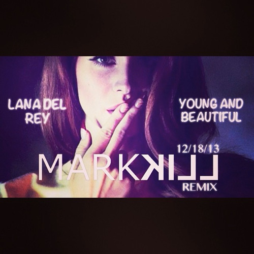 Lana Del Rey - Young And Beautiful (MARK KILL Remix)