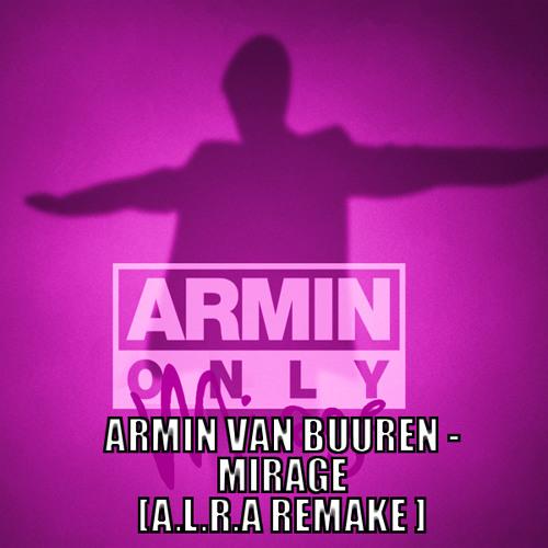 Armin Van Buuren - Mirage ( A.L.R.A Remix )