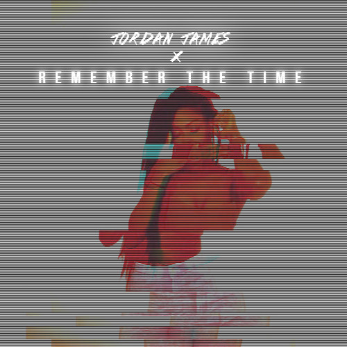 Remember The Time (MJ Refix) (Prod. By Jordan James)