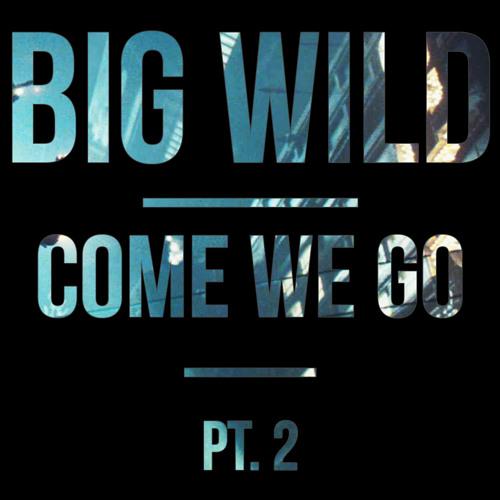 Come We Go PT. 2
