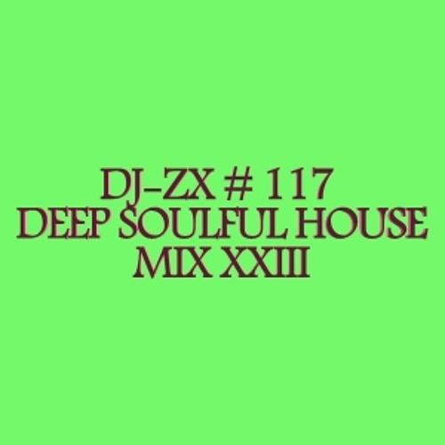 DJ-ZX # 117 DEEP SOULFUL HOUSE MIX XXIII (FREE DOWNLOAD)